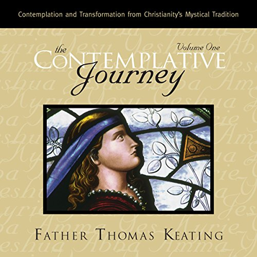The Contemplative Journey: Volume 1: Contemplation and Transformation from Christianity's Mystical Tradition PDF