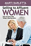 img - for Selling to Affluent Women: Face-to-Face with Today's Big Spenders book / textbook / text book