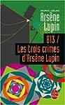 813, les trois crimes d'Ars�ne Lupin