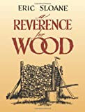 A Reverence for Wood (0486433943) by Eric Sloane