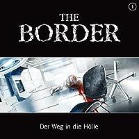 Der Weg in die Hölle (The Border 1) Hörbuch