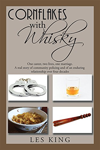 cornflakes-with-whisky-one-career-two-lives-one-marriage-a-real-story-of-community-policing-and-an-e