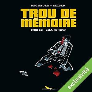Gila Monster (Trou de mémoire 1)   Livre audio