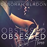Obsessed - Part Three | Deborah Bladon