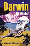Crispin Whittell Darwin in Malibu: Birmingham Repertory Theatre Company Presents the World Premiere of (Modern Plays)