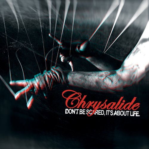 Chrysalide-Dont Be Scared Its About Life-2CD-Limited Edition-2012-FWYH Download