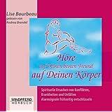 """H�re auf Deinen besten Freund auf deinen K�rper (H�rbuch)von """"Lise Bourbeau"""""""