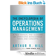 The Encyclopedia of Operations Management : A Field Manual and Glossary of Operations Management Terms and Concepts (FT Press Operations Management)