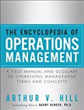 The Encyclopedia of Operations Management by Arthur V. Hill