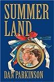Summer Land (0595332447) by Parkinson, Dan