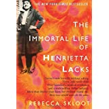 The Immortal Life of Henrietta Lacks ~ Rebecca Skloot