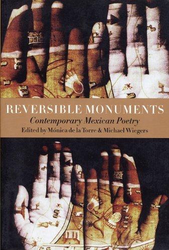 Reversible Monuments: Contemporary Mexican Poetry (A Kagean Book) (Spanish Edition) [Paperback] [2001] (Author) Monica de la Torre, Michael