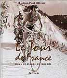 echange, troc Jean-Paul Ollivier - Le Tour de France : Lieux et Etapes de légende
