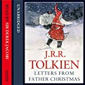 Letters from Father Christmas (       UNABRIDGED) by J.R.R. Tolkien Narrated by Derek Jacobi
