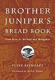 Peter Reinhart Brother Juniper's Bread Book: Slow Rise as Method and Metaphor