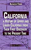 echange, troc Alexander Forbes - California: a History of Upper and Lower California from Their First Discovery to the Present Time: Comprising an Account of th