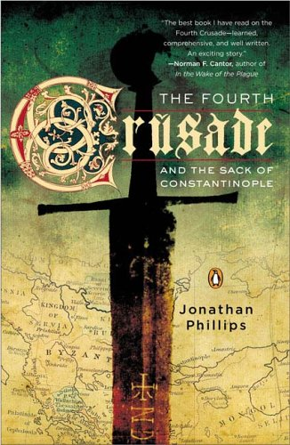 Fourth Crusade And The Sack Of Constantinople, JONATHAN PHILLIPS