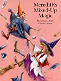 img - for Meredith's Mixed-Up Magic book / textbook / text book
