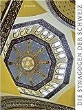 Die Synagogen der Schweiz