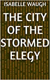 img - for The City of the Stormed Elegy book / textbook / text book