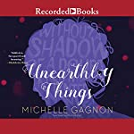 Unearthly Things | Michelle Gagnon