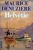 echange, troc Maurice Denuzière - Helvétie