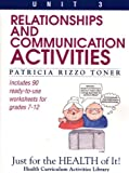 Relationships and Communication Activities: Just for the Health of It, Unit 3