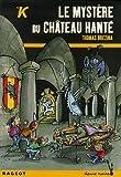 echange, troc Thomas Brezina - Les K : Le mystère du château hanté