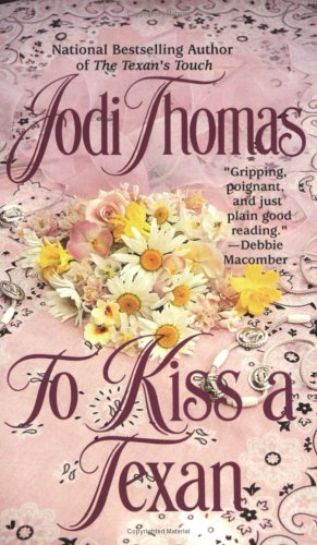 To Kiss a Texan (Texas Brothers Trilogy)