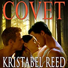 Covet: A Regency Ménage Tale (       UNABRIDGED) by Kristabel Reed Narrated by Pasha Macready