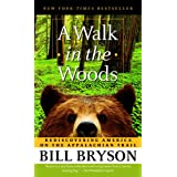 A Walk in the Woods: Rediscovering America on the Appalachian Trail ~ Bill Bryson
