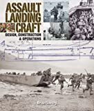 Assault Landing Craft: Design, Construction and Operations