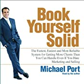 Book Yourself Solid: The Fastest , Easiest, and Most Reliable System for Getting More Clients | [Michael Port]