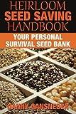 Heirloom Seed Saving Handbook: Your Personal Survival Seed Bank