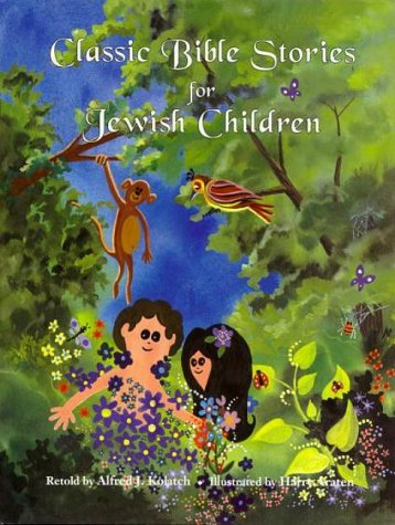 Classic Bible Stories for Jewish Children, Alfred J. Kolatch, Harry Araten