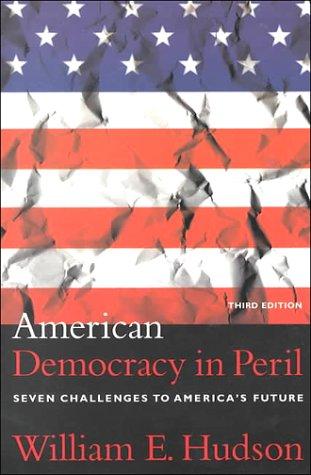 American Democracy in Peril: Seven Challenges to America's Future