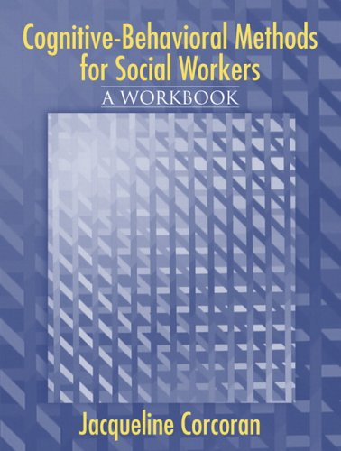Cognitive-Behavioral Methods: A Workbook for Social Workers