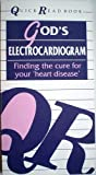 "God's Electrocardiogram: Finding the Cure for Your ""Heart Disease"" (Quick-Read Books) (1872059090) by David A Seamands"
