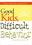 Good Kids, Difficult Behavior: A Guid...