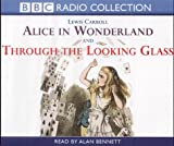 Lewis Carroll Alice in Wonderland: AND Through the Looking Glass (Radio Collection)