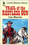 Trail of the Restless Gun (Linford Western Library (Large Print))