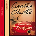 Three Act Tragedy (       UNABRIDGED) by Agatha Christie Narrated by Hugh Fraser