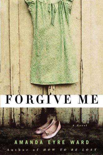 Image for Forgive Me: A Novel