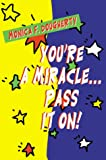 img - for You're a Miracle...Pass It On! book / textbook / text book