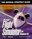 Microsoft Flight Simulator for Windows 95: The Official Strategy Guide (Secrets of the Games Series) (0761505148) by Kiang, Douglas