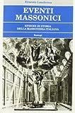 img - for Eventi massonici. Episodi di storia della massoneria italiana book / textbook / text book