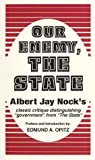 Our Enemy, the State (0873190238) by Albert J. Nock