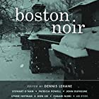 Boston Noir (       UNABRIDGED) by Dennis Lehane (editor) Narrated by Karen White, Scott Aiello, Stephen Hoye, Jason Culp, Jeri Silverman, Suzanne Toren, Marc Vietor, Scott Brick