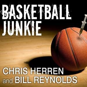 Basketball Junkie - A Memoir  - Chris Herren