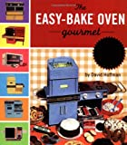 Easybake Oven Gourmet (0762414405) by Hoffman, David